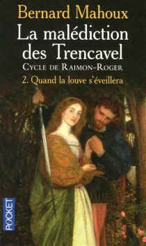 La malédiction des Trencavel : cycle de Raimon-Roger - Bernard Mahoux