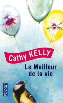 Le meilleur de la vie - CathyKelly
