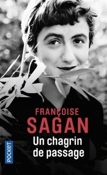 Un chagrin de passage - FrançoiseSagan