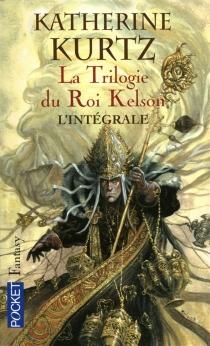 La trilogie du roi Kelson : les Derynis| Suivi de Une femme pour le roi - KatherineKurtz