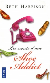 Les secrets d'une shoe addict - Beth Harbison