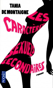 Les caractères sexuels secondaires - Tania deMontaigne