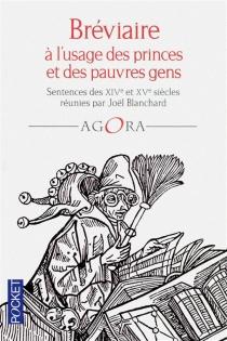 Bréviaire à l'usage des princes et des pauvres gens : sentences des XIVe et XVe siècles -