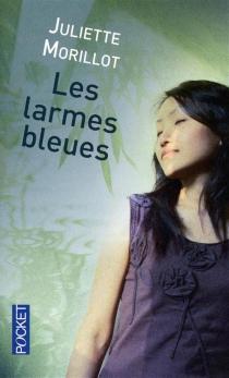 Les larmes bleues - JulietteMorillot