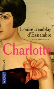 Les soeurs Deblois - LouiseTremblay-D'Essiambre