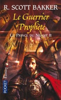 Le prince du néant - Richard ScottBakker