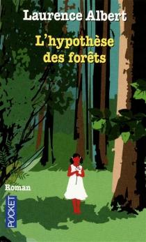 L'hypothèse des forêts - LaurenceAlbert