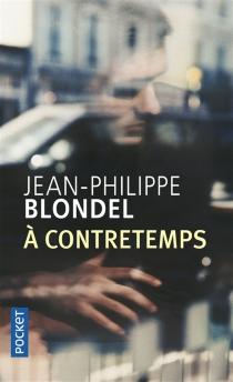 A contretemps - Jean-PhilippeBlondel