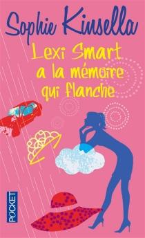 Lexi Smart a la mémoire qui flanche - SophieKinsella