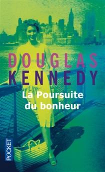 La poursuite du bonheur - DouglasKennedy