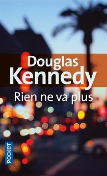 Rien ne va plus - DouglasKennedy