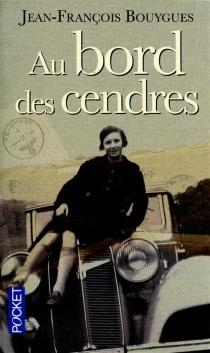 Au bord des cendres - Jean-FrançoisBouygues