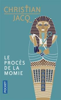 Le procès de la momie - ChristianJacq