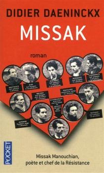 Missak : Missak Manouchian, poète et chef de résistance - DidierDaeninckx