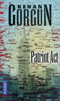 Patriot act : première enquête de l'inspecteur Elvis Casanova - KenanGörgün