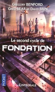 Le second cycle de Fondation : intégrale - DavidBrin