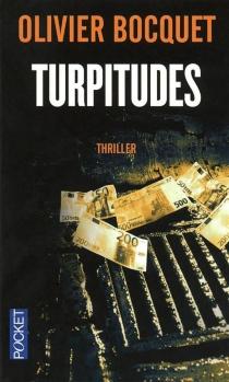 Turpitudes - OlivierBocquet