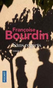Sans regrets - FrançoiseBourdin