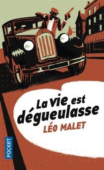 La vie est dégueulasse - LéoMalet