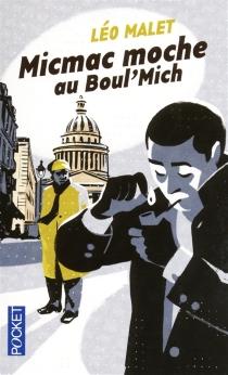 Micmac moche au Boul'Mich : 5e arrondissement - LéoMalet