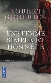 Une femme simple et honnête - RobertGoolrick