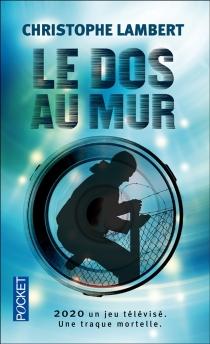 Le dos au mur - ChristopheLambert