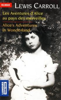 Alice's adventures in wonderland| Les aventures d'Alice au pays des merveilles - LewisCarroll