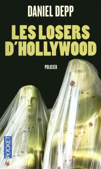 Les losers d'Hollywood - Daniel Depp