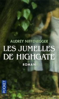 Les jumelles de Highgate - AudreyNiffenegger