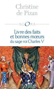 Livre des faits et bonnes moeurs du sage roi Charles V - Christine de Pisan