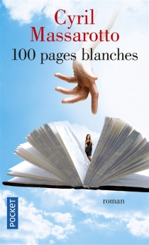 Cent pages blanches - Cyril Massarotto