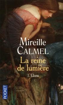 La reine de lumière - MireilleCalmel