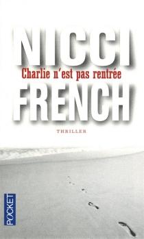 Charlie n'est pas rentrée - NicciFrench