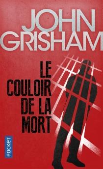 Le couloir de la mort - JohnGrisham