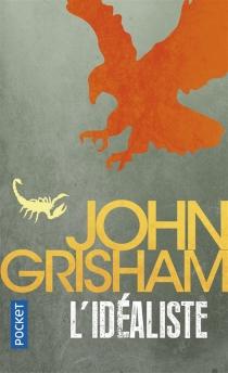 L'idéaliste - JohnGrisham