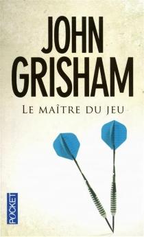 Le maître du jeu - JohnGrisham