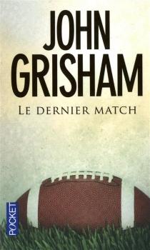 Le dernier match - JohnGrisham