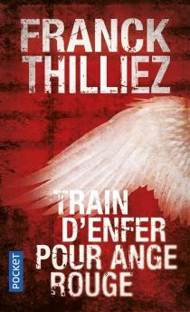 Train d'enfer pour Ange rouge - FranckThilliez