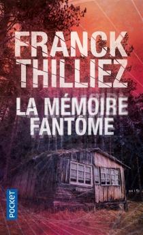 La mémoire fantôme - FranckThilliez