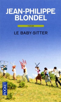 Le baby-sitter - Jean-Philippe Blondel