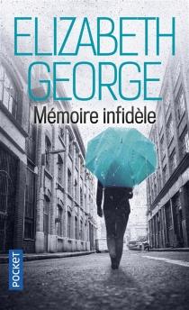 Mémoire infidèle - ElizabethGeorge