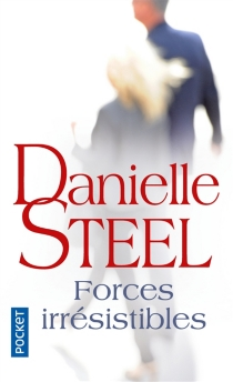 Forces irrésistibles - DanielleSteel