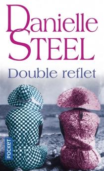 Double reflet - DanielleSteel