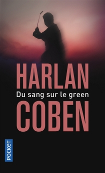 Du sang sur le green - HarlanCoben