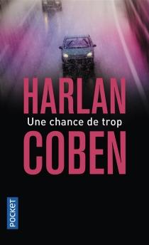 Une chance de trop - HarlanCoben