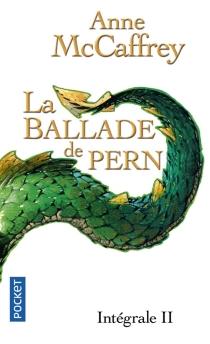 La ballade de Pern : intégrale | Volume 2 - AnneMcCaffrey