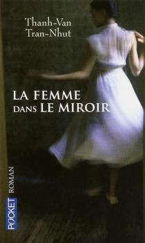 La femme dans le miroir - Tran-Nhut