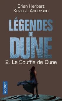 Légendes de Dune - Kevin J.Anderson
