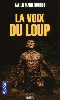 La voix du loup - Xavier-MarieBonnot