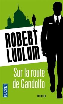 Sur la route de Gandolfo - RobertLudlum